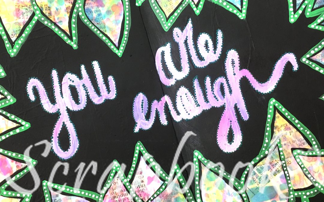 """""""You Are Enough"""" Art Journaling Class with Alicia Redshaw"""