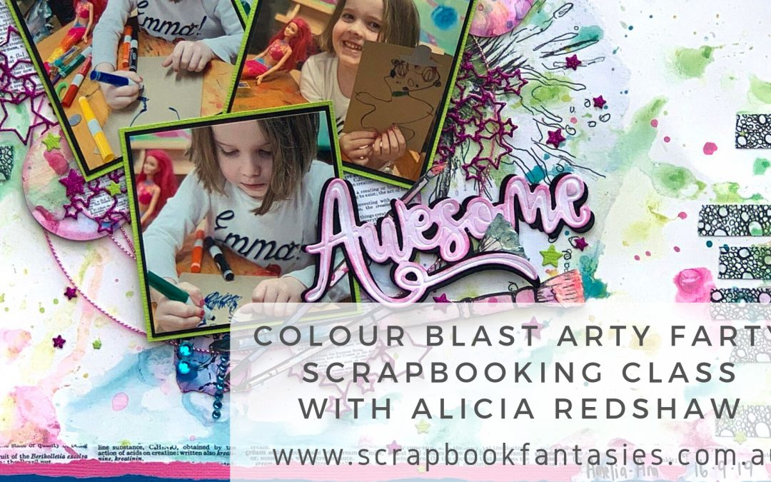 Colour Blast Arty Farty Scrapbooking Class with Alicia Redshaw {REPEAT}