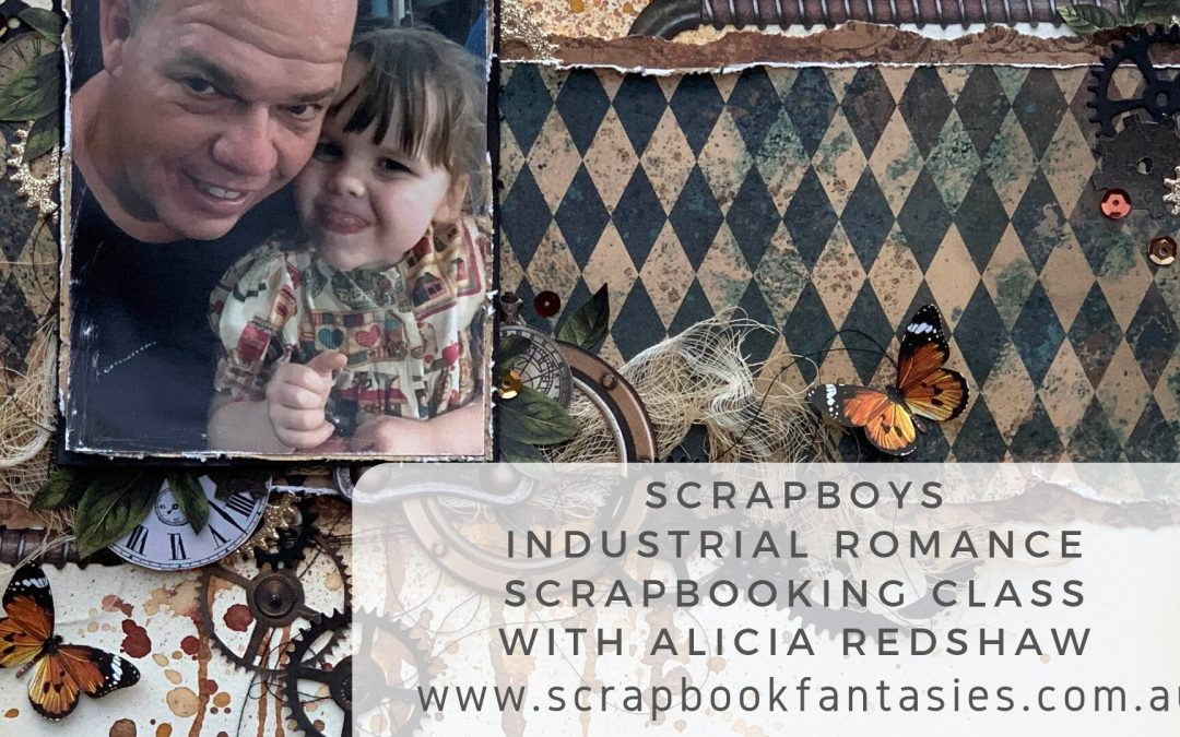 Scrapboys Industrial Romance Scrapbooking Class with Alicia Redshaw