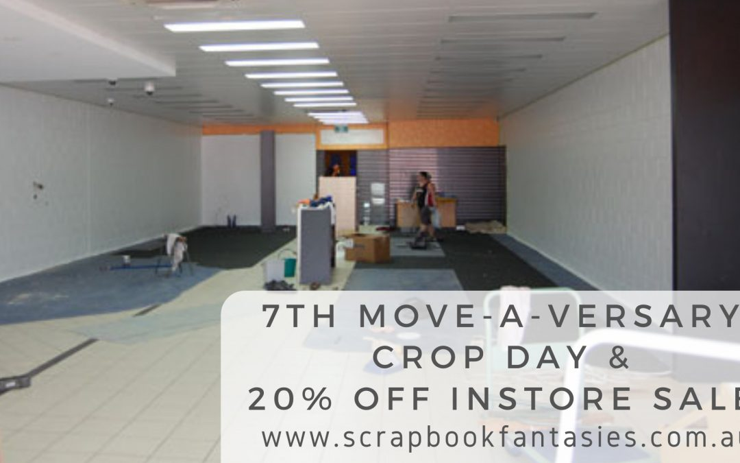 7th Move-A-Versary Crop Day & 20% off Instore Sale
