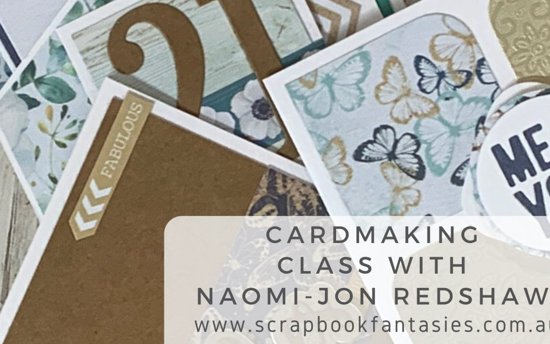Celebr8 Follow Your Heart Cardmaking Class with Naomi-Jon Redshaw $17