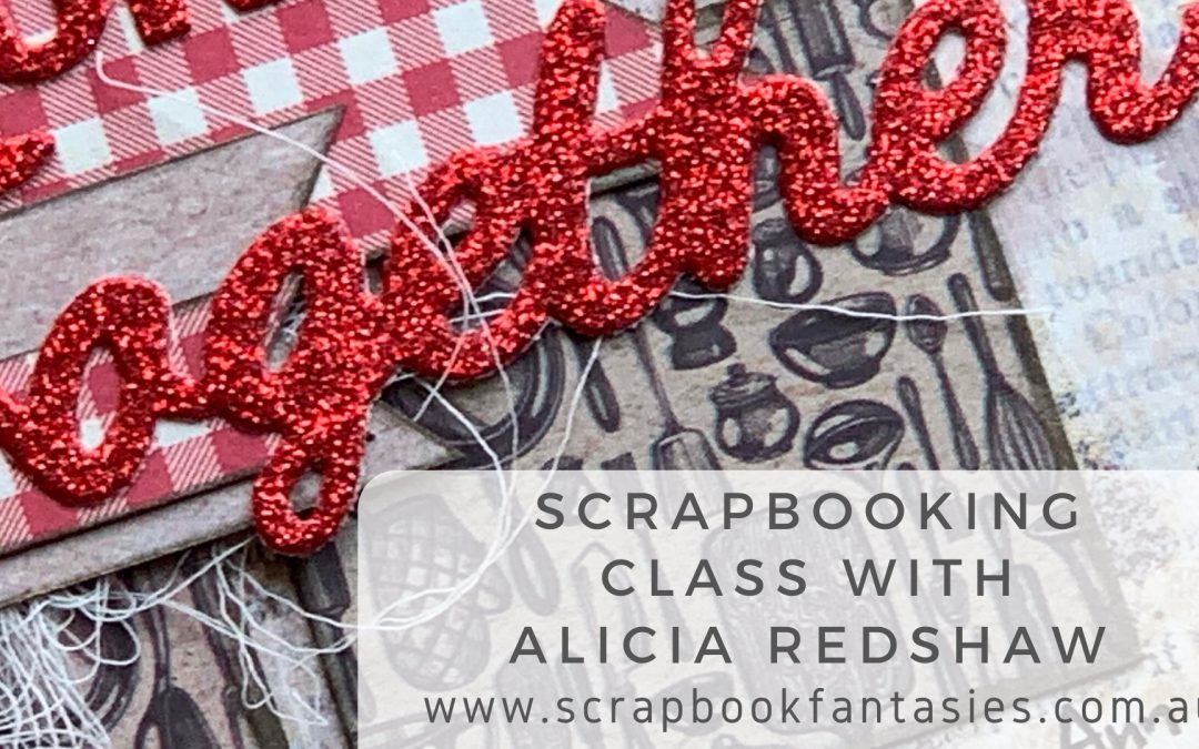 Celebr8 Bon Appetit Scrapbooking Class with Alicia Redshaw $17 {REPEAT}